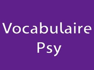 Vocabulaire Psy
