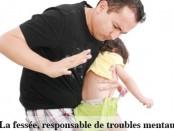 la fessee responsable de troubles mentaux